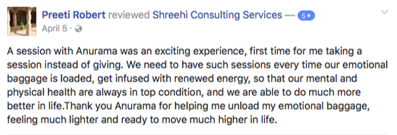 A session with Anurama was an exciting experience, first time for me taking a session instead of giving. We need to have such sessions every time our emotional baggage is loaded, get infused with renewed energy, so that our mental and physical health are always in top condition, and we are able to do much more better in life.Thank you Anurama for helping me unload my emotional baggage, feeling much lighter and ready to move much higher in life.